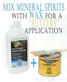 """Salvaged Inspirations   Addicted to expensive """"boutique"""" soft furniture waxes? Try adding a small amount of mineral spirits to inexpensive shelf brand waxes and get the same buttery application!"""