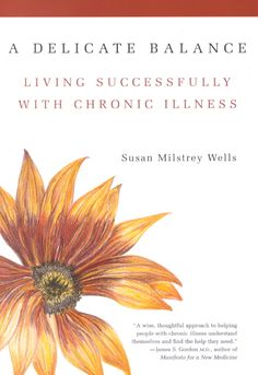 Chronic physical illnesses-such as lupus, Sjogren's syndrome, fibromyalgia, chronic fatigue syndrome, inflammatory bowel disorders, Lyme disease, interstitial cystitis, multiple sclerosis-take their t