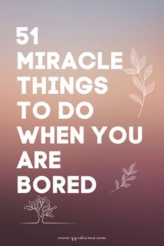 Are you looking for something to do? Here are 51 lists of things to do when you're bored.  #thingstodo | things to do when bored | what to do when bored | productive things to do Block Scheduling, Productive Things To Do, Out Of Your Mind, Things To Do When Bored, Planning Your Day, Night Routine, Get Your Life, Prioritize, How To Get