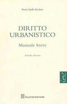 Diritto urbanistico : Manuale breve / Paolo Stella Richter, 2012