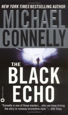 The Black Echo by Michael Connelly - The first Harry Bosch Novel, I love this series.