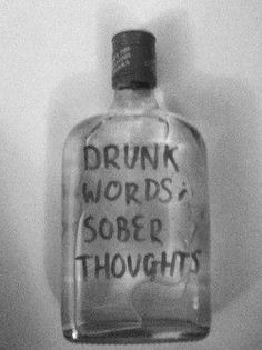 Drunk words, sober thoughts Berkhout I remember you always saying this Gray Aesthetic, Black And White Aesthetic, Aesthetic Grunge, Quote Aesthetic, Image Swag, Alcohol Aesthetic, Black And White Picture Wall, Black White Photos, Photo Wall Collage