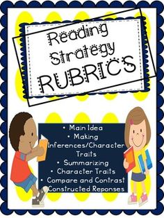 Allow your students to assess their own responses with this bundle of Reading Strategies RubricsRubrics include:Making Inferences/Character TraitsCompare and ContrastMain IdeaCause and EffectConstructed ResponseSummarizingYou may purchase rubrics separately, but money will be saved when you buy the complete bundle!Credits: Cover: ...