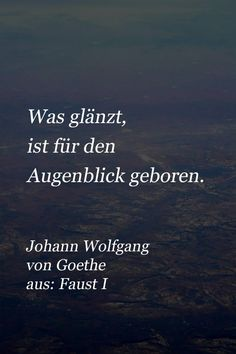 Quote from Goethe from Faust about the shine - Latin Tattoo Love Quotes For Him, Quotes For Kids, Quotes To Live By, Motivational Quotes For Life, Funny Quotes, Inspirational Quotes, Latin Quotes, Words Quotes, Faust Goethe