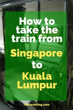 How to travel from Singapore to Kuala Lumpur by train. (It's cheaper if you leave from Johor Bahru.)