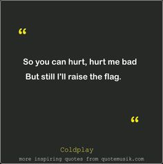 Quotes on Moving on Every Teardrop Is A Waterfall coldplay
