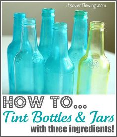 DIY: Tinting Bottles & Jars Tutorial Here is one of my favorite, SIMPLE Craft/Decor tips. How to Tint Bottles and Jars with Mod Podge, Water and Food Coloring! Wine Bottle Crafts, Jar Crafts, Bottle Art, Cute Crafts, Crafts To Do, Diy Bottle, Beer Bottle, Diy Décoration, Easy Diy
