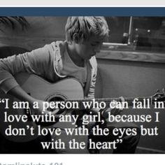 "Day favorite Niall quote- ""I'm the type of person that will fall in love with anybody because I don't love with my eyes. I love with my heart. Dont Love, I Love Him, Love You, My Love, One Direction Quotes, I Love One Direction, Niall Horan Facts, Boy Quotes, Qoutes"