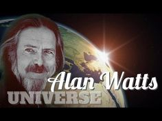 You are the fabric and structure of existence - Alan Watts