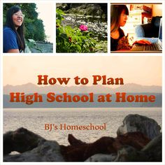 BJ's Homeschool - Our Journey Towards College: How to Plan High School at Home - Updated