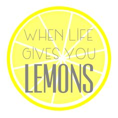 For when life gives you lemons.... - A girl and a glue gun