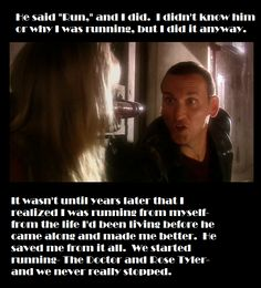 What I imagine Rose realized after her time with the Doctor had come to an end. All Doctor Who, Ninth Doctor, Tragic Love Stories, Love Life, My Love, Nerd Herd, Christopher Eccleston, Rose Tyler, How To Start Running