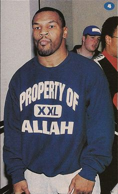 mike tyson.  1996.  property of Allah. How cool!
