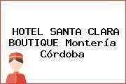http://tecnoautos.com/wp-content/uploads/imagenes/empresas/hoteles/thumbs/hotel-santa-clara-boutique-monteria-cordoba.jpg Teléfono y Dirección de HOTEL SANTA CLARA BOUTIQUE, Montería, Córdoba, Colombia - http://tecnoautos.com/actualidad/directorio/hoteles/hotel-santa-clara-boutique-cl-40-3-25-monteria-cordoba-colombia/