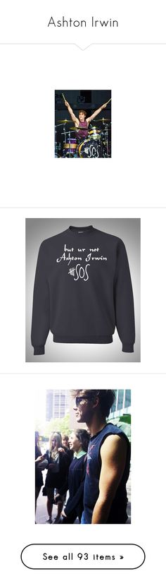 """""""Ashton Irwin"""" by ash13-vineboys ❤ liked on Polyvore featuring 5sos, ashton irwin, ashton, pictures, 5 seconds of summer, tops, sweaters, sweatshirts, crew neck sweaters and sleeve top"""