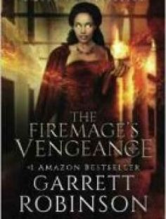 The Firemage's Vengeance by Garrett Robinson download here ==> http://www.aazea.com/book/the-firemages-vengeance-by-garrett-robinson/