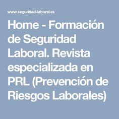 Home - Formación de Seguridad Laboral. Revista especializada en PRL (Prevención de Riesgos Laborales)