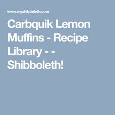 Carbquik Lemon Muffins - Recipe Library - - Shibboleth!