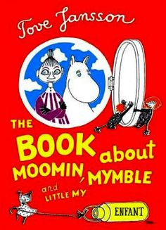 The Book About Moomin, Mymble and Little My Tove Jansson (English version by Sophie Hannah) Originally: Hur gick det sen, 1952 pubbed in English in lots of versions the latest being from Drawn and Quarterly's Enfant imprint, 2009 Cool Books, I Love Books, Books To Read, Kid Books, Moomin Books, Tove Jansson, Vintage Children's Books, Vintage Kids, Vintage Comics