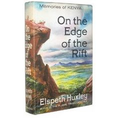 On the edge of the rift : memories of Kenya All About Africa, Flame Tree, Rift Valley, Tanzania Safari, S Quote, School Holidays, I Love Books, Book Recommendations, Historical Photos