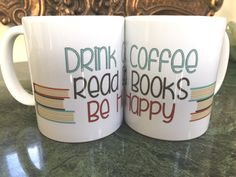 Drink Coffee Read Books Be Happy by CoffeeReadingWriting on Etsy