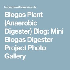 Biogas Plant (Anaerobic Digester) Blog: Mini Biogas Digester Project Photo Gallery