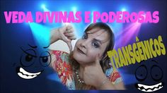 #VEDA13 : TRANSGÊNICOS X SAÚDE/POR CARLA PAES!