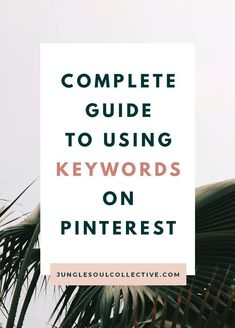 Wondering how you can get found on Pinterest and really get the hang of Pinterest marketing? Pinterest SEO and strategically using Pinterest keywords is the key! Click to learn more about using keywords on Pinterest, how to optimize your Pinterest profile, learn the 8 places you should use keywords and uncover the magic of Pinterest keyword research. #pinteresttips #pinterestmarketing #junglesoulcollective