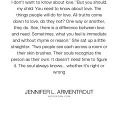 """Jennifer L. Armentrout - """"I don't want to know about love.''But you should, my child. You need to know about..."""". love"""