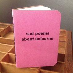 Sad poems about unicorns notebook by EightElevenPress on Etsy, $4.50