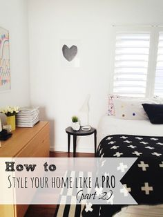 How to style your home like a pro (Part 2) — The Little Design Corner