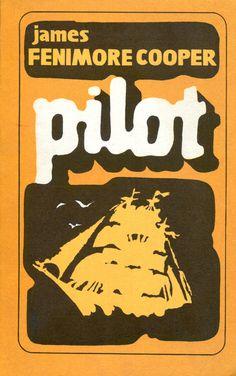 """Pilot"" (The Pilot, a Tale of the Sea) James Fenimore Cooper Translated by Jerzy Bohdan Rychliński Cover by Kazimierz Hałajkiewicz Published by Wydawnictwo Iskry 1972"