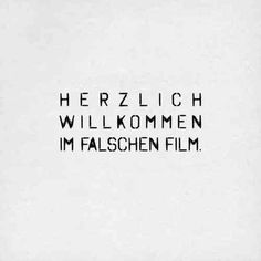 Herzlich willkommen im falschen Film. The Effective Pictures We Offer You About Funny Quotes teenage Words Quotes, Love Quotes, Funny Quotes, Inspirational Quotes, Sayings, The Words, More Than Words, Nicola Tesla, German Quotes