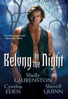 Belong To The Night - Kindle edition by Shelly LAURENSTON, Sherrill Quinn, Cynthia Eden. Paranormal Romance Kindle eBooks @ Amazon.com.