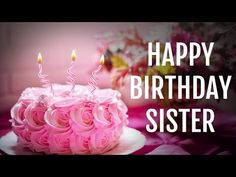 here is best happy birthday images for sister, birthday images for sister with name, happy birthday sister images and quotes, Happy Birthday Cakes for Sister Happy Birthday Sister Cake, Cute Happy Birthday Wishes, Happy Birthday Cards Images, Birthday Messages For Sister, Beautiful Birthday Cards, Sister Birthday Quotes, Birthday Wishes For Myself, Happy Birthday Pictures, Sister Quotes
