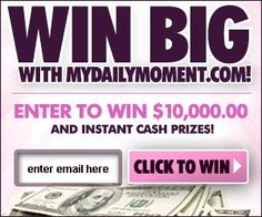 MyDailyMoment $$ Enter for a Chance to Win a $10,000 Sweepstakes!