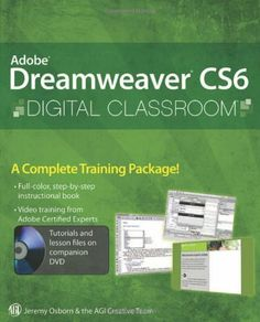 Adobe Dreamweaver CS6 Digital Classroom by Jeremy Osborn. Save 40 Off!. $30.23. Publication: June 13, 2012. Edition - 1