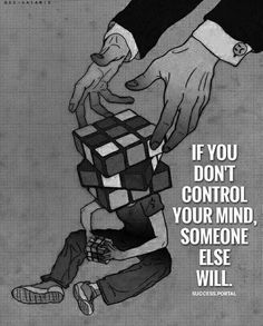 If you dont control your mind..