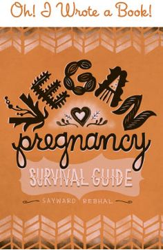 The Vegan Pregnancy Survival Guide by @Sayward Rebhal -- a comprehensive guide for expecting vegan moms!