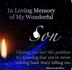 Missing my son so very much.