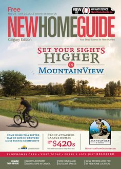 Calgary New Home Guide Issue 6 May 24th featuring Apex Developments Mountain View in Okotoks