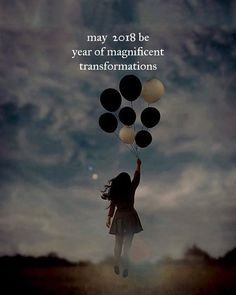 May 2018 be year of magnificent transformations. I've got a new story to write...this is my year where I go within and mine the vein of gold deep down in my soul!
