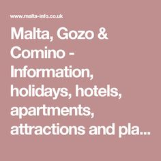 Malta, Gozo & Comino - Information, holidays, hotels, apartments, attractions and places of interest, flights