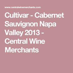 Cultivar - Cabernet Sauvignon Napa Valley 2013 - Central Wine Merchants