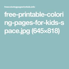 free-printable-coloring-pages-for-kids-space.jpg (645×818)