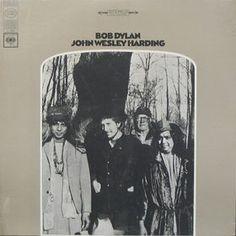 BOB DYLAN - (1967) John Wesley harding http://woody-jagger.blogspot.com/2013/01/los-mejores-discos-de-1967-por-que-no.html