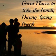 great places to take the family during spring break