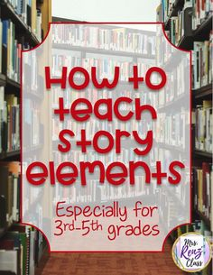 Tips and FREE resources to improve effectiveness when teaching sotry elements. Mrs. Renz Class.