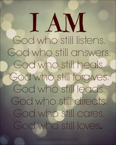 I Am~ He is who He says He is ~ Niemals, Love The Lord, Gods Love, I Love You God, Walk By Faith, Faith In God, Spiritual Quotes, Religious Quotes, Spiritual Thoughts