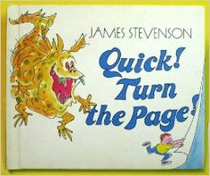 Quick! Turn the Page! by James Stevenson